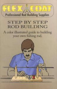 Flex Coat Professional Rod Building Supplies: Step by Step Rod Building