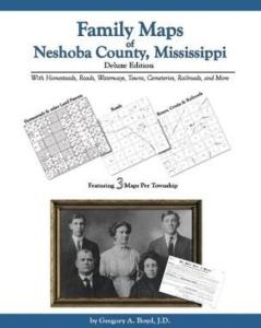 Family Maps of Neshoba County, Mississippi, Deluxe Edition by: Gregory Boyd