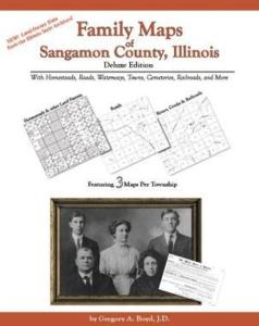 Family Maps of Sangamon County, Illinois Deluxe Edition by: Gregory Boyd