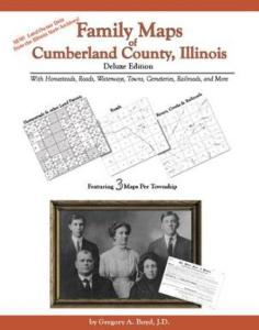 Family Maps of Cumberland County, Illinois, Deluxe Edition by: Gregory Boyd