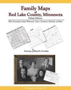 Family Maps of Red Lake County, Minnesota, Deluxe Edition by: Gregory Boyd
