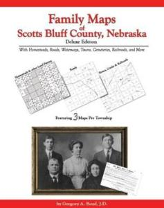 Family Maps of Scotts Bluff County, Nebraska Deluxe Edition by: Gregory Boyd