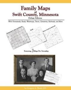 Family Maps of Swift County, Minnesota Deluxe Edition by: Gregory Boyd