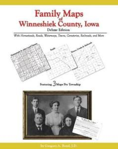 Family Maps of Winneshiek County, Iowa, Deluxe Edition by: Gregory Boyd