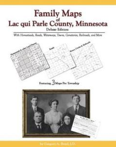 Family Maps of Lac qui Parle County, Minnesota, Deluxe Edition by: Gregory Boyd