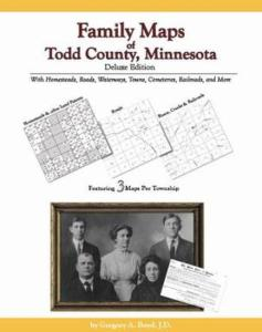 Family Maps of Todd County, Minnesota, Deluxe Edition by: Gregory Boyd