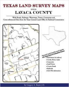 Texas Land Survey Maps for Lavaca County, Texas by: Gregory Boyd