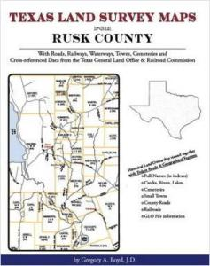 Texas Land Survey Maps for Rusk County, Texas by: Gregory Boyd