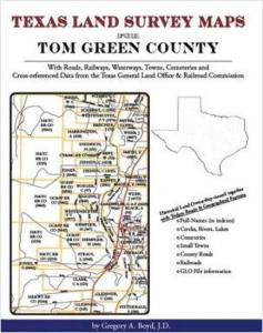 Texas Land Survey Maps for Tom Green County, Texas by: Gregory Boyd
