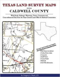 Texas Land Survey Maps for Caldwell County, Texas by: Gregory Boyd