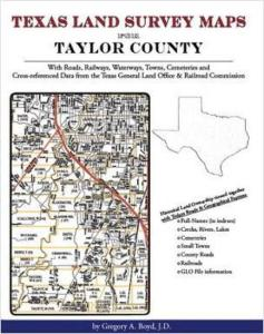 Texas Land Survey Maps for Taylor County, Texas by: Gregory Boyd