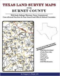 Texas Land Survey Maps for Burnet County, Texas by: Gregory Boyd