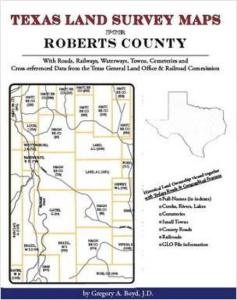 Texas Land Survey Maps for Roberts County, Texas by: Gregory Boyd