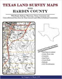 Texas Land Survey Maps for Hardin County, Texas by: Gregory Boyd