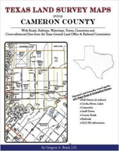 Texas Land Survey Maps for Cameron County, Texas by: Gregory Boyd