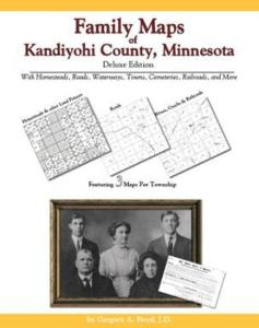 Family Maps of Kandiyohi County, Minnesota Deluxe Edition by: Gregory Boyd
