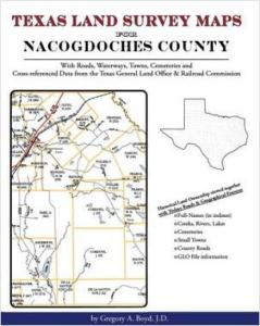Texas Land Survey Maps for Nacogdoches County, Texas by: Gregory Boyd