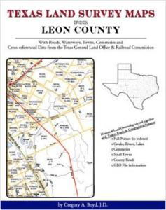 Texas Land Survey Maps for Leon County, Texas by: Gregory Boyd