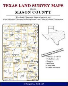Texas Land Survey Maps for Mason County, Texas by: Gregory Boyd