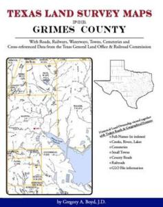 Texas Land Survey Maps for Grimes County by: Gregory Boyd