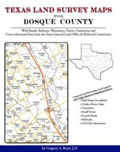 Texas Land Survey Maps for Bosque County by: Gregory Boyd