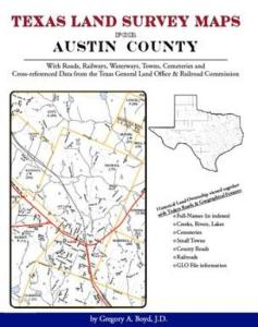 Texas Land Survey Maps for Austin County by: Gregory Boyd