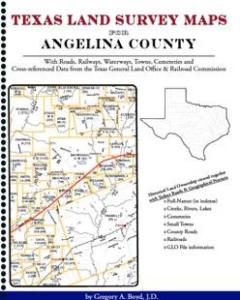 Texas Land Survey Maps for Angelina County by: Gregory A. Boyd