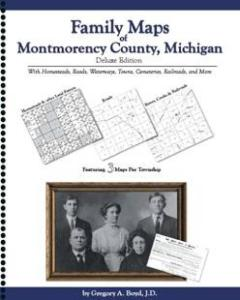 Family Maps of Montmorency County, Michigan by: Gregory A. Boyd