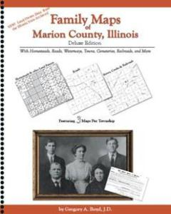 Family Maps of Marion County, Illinois by: Gregory A. Boyd