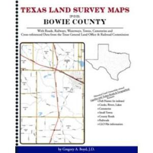 Texas Land Survey Maps for Bowie County by: Gregory Boyd