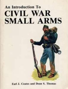 Civil War Small Arms by: Coates & Thomas
