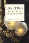 Lighting for Historic Buildings by: Roger W. Moss