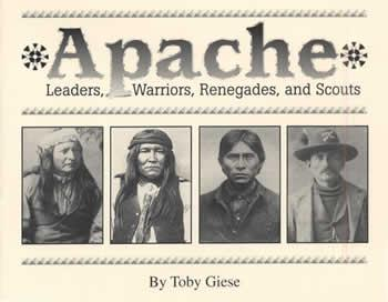 Apache Indian Photos Leaders Warriors Scouts Renegade