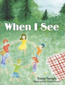 When I See by: Susan Semple