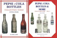 2 Book Set: Pepsi Cola Bottles Collectors Guide Volumes 1 and 2 by: James C Ayers
