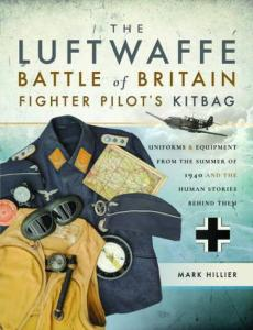 The Luftwaffe Battle of Britain Fighter Pilot's Kitbag by: Mark Hillier