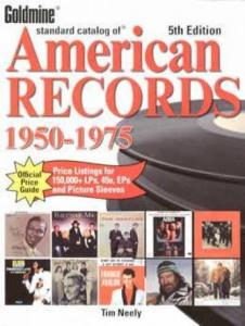 Goldmine American Records 1950-1975 by: Tim Neely