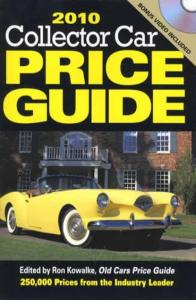 2010 Collector Car Price Guide by: Ron Kowalke
