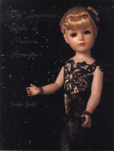 Legendary Dolls of Madame Alexander by: Cynthia Gaskill
