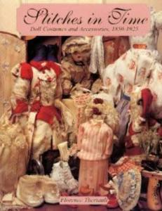 Stitches in Time: Doll Costumes by: Florence Theriault