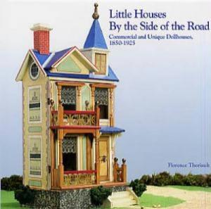 Little Houses by The Side Of The Road by: Florence Theriault