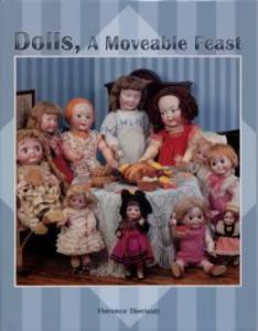 Dolls, A Moveable Feast by: Florence Theriault