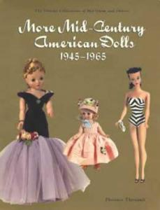 (Dollmaster September 2004 Auction Results) More Mid-Century American Dolls 1945-1965 by: Florence Theriault