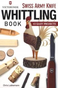 Swiss Army Knife Whittling Book: 43 Easy Projects