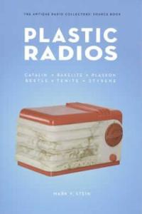 Vintage Plastic Radios Collectors Guide by: Mark V. Stein