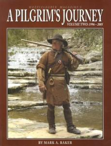 A Pilgrim's Journey, Volume Two: 1996-2005 by: Mark A. Baker