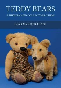 Teddy Bears: A History and Collector's Guide by: Lorraine Hitchings