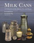 Milk Cans: A Celebration of their History, Use, and Design by: Ian Spellerberg