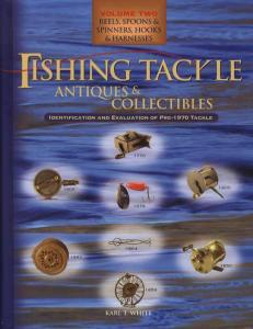 Pre-1970 Fishing Tackle Vol 2: Reels, Hooks, etc. by: Karl White