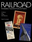 Railroad: Timetables, Travel Brochures & Posters by: Brad Lomazzi